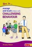 How to Manage and Teach Children with Challenging Behaviour: Birkett, Veronica