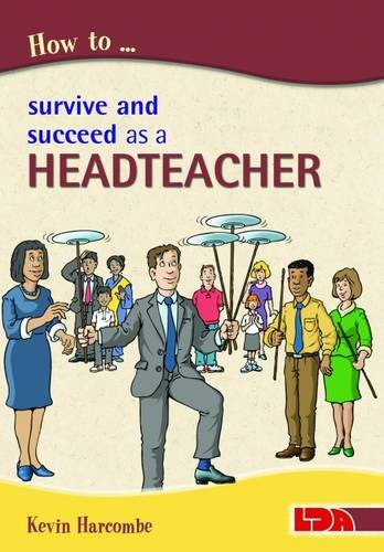 9781855034877: How to Survive and Suceed as a Headteacher