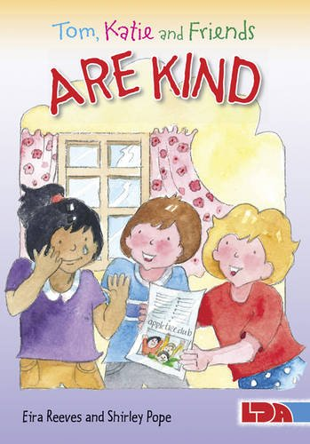 Tom, Katie and Friends are Kind: Reeves Goldsworthy, Eira; Pope, Shirley