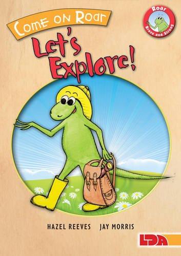 9781855035553: Come on Roar, Let's Explore! (Roar Brave & Strong)