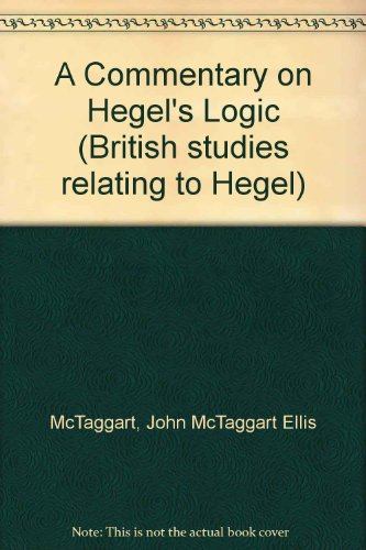 A Commentary on Hegel's Logic: McTaggart, John
