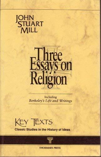 Three Essays on Religion: 1878 Edition (Key: John Stuart Mill
