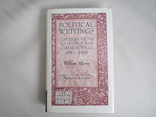 Political Writings: Contributions to Justice and Commonwealth 1883-90 (William Morris Library) (1855062518) by Morris, William