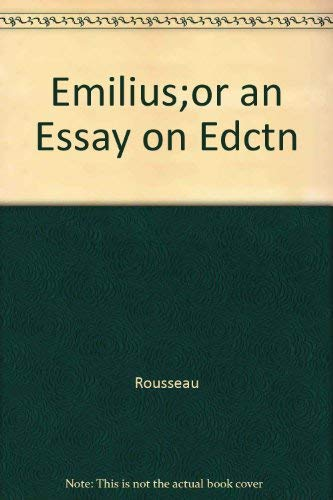 Emilius Or An Essay On Education  Abebooks  Jean   Emilius Or An Essay On Education