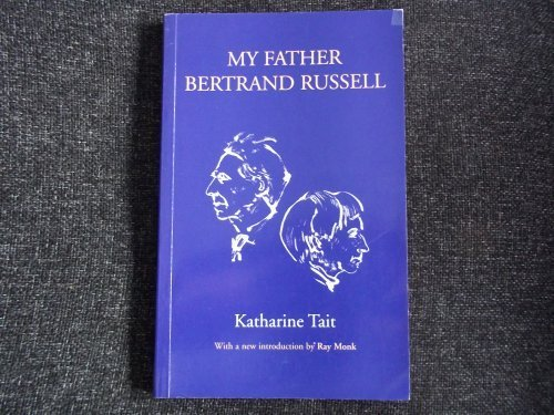 9781855063907: My Father Bertrand Russell