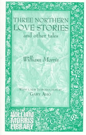 9781855064652: Three Northern Love Stories and Other Tales (William Morris Library Series)
