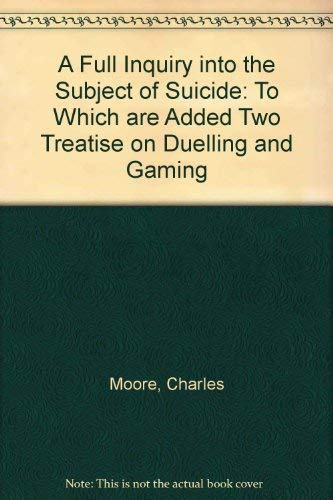 9781855065901: A Full Inquiry into the Subject of Suicide To Which are Added Two Treatises on Due