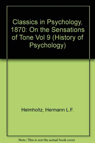 On the Sensations of Tone (1870; English 1875) (Thoemmes Press - Classics in Psychology) (Vol 9): ...