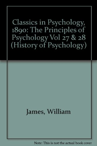 9781855066793: Classics in Psychology, 1890: The Principles of Psychology Vol 27 & 28 (History of Psychology)
