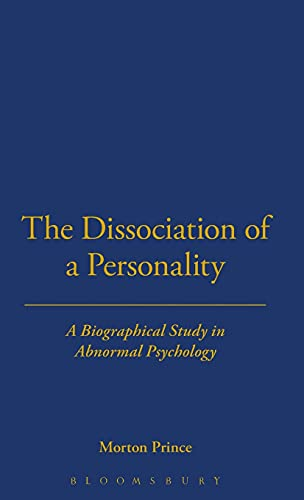 The Dissociation of a Personality (1906) (Thoemmes Press - Classics in Psychology) (Vol 39): Morton...