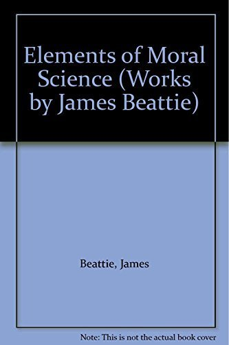 Elements of moral science: Beattie, James
