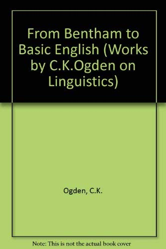 From Bentham to Basic English (Linguistics): Ogden, C. K.
