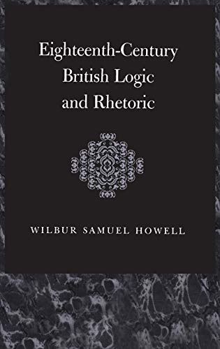 9781855068162: Eighteenth-Century British Logic And Rhetoric (Thoemmes Library of British Philosophy)