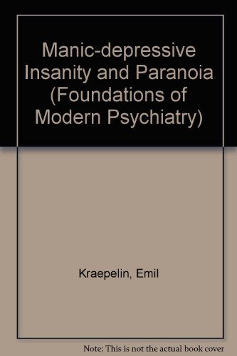 9781855069756: Manic-Depressive Insanity and Paranoia (Lifetime Editions of Kraepelin in English)