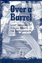 9781855071018: Over a Barrel: Light Weapons and Human Rights in the Commonwealth
