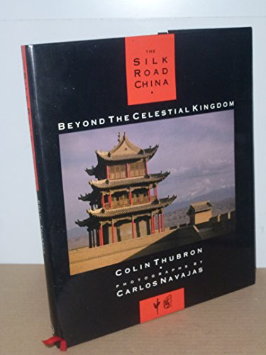 The Silk Road: China: Colin Thubron