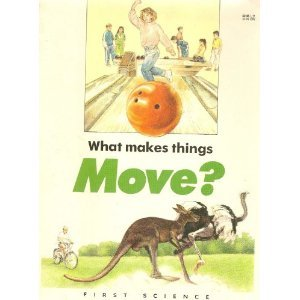 "What Makes Things Move? (First Science) (9781855110038) by ""Althea"""