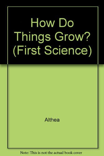 9781855110045: How Do Things Grow? (First Science)