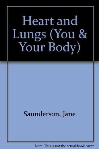 9781855110311: Heart and Lungs (You & Your Body)