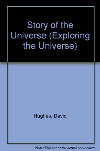 9781855110380: Story of the Universe (Exploring the Universe)