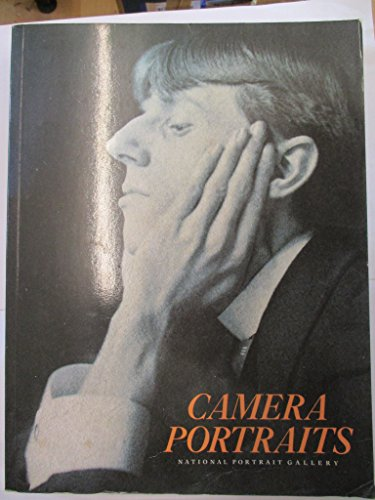 Camera Portraits: Photographs from the National Portrait Gallery 1839-1989: Rogers, Malcolm