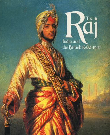 9781855140264: The Raj, The: India and the British, 1600-1947