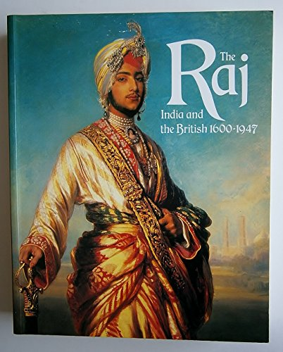 9781855140271: The Raj: India and the British 1600-1947