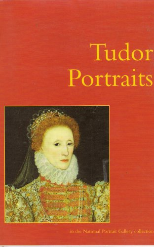 9781855142077: Tudor Portraits: In the National Portrait Gallery Collection