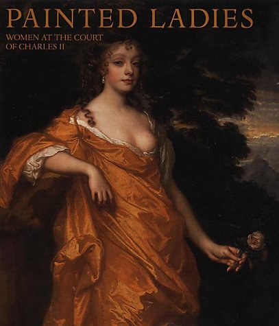 Painted Ladies: Women at the Court of Charles II: Catherine MacLeod