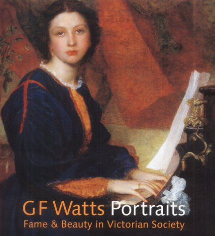 9781855143548: Gf Watts Portraits: Fame & Beauty in Victorian Society