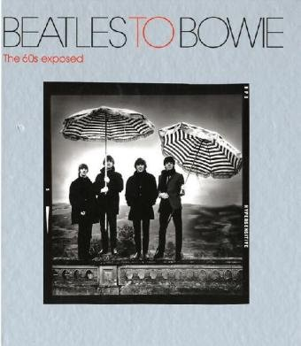 9781855144088: Beatles to Bowie: The 60s Exposed