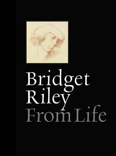Bridget Riley: From Life (9781855144286) by Bridget Riley; Mr. Paul Moorhouse