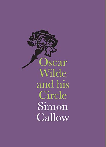 Oscar Wilde and His Circle (National Portrait Gallery Companions): Callow, Simon
