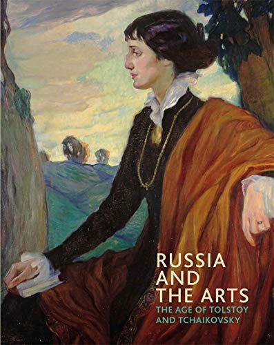 9781855145375: Russia and the Arts: The Age of Tolstoy and Tchaikovsky