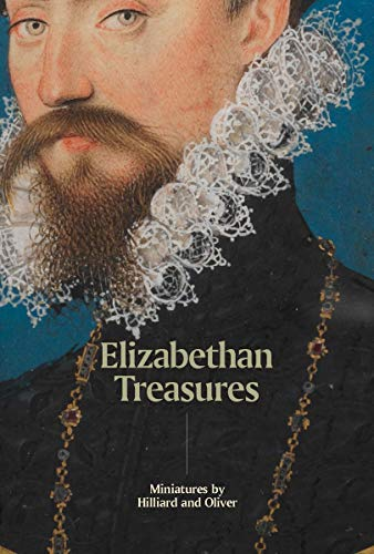 9781855147027: Elizabethan Treasures: Miniatures by Hilliard and Oliver