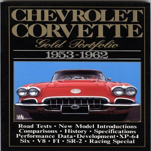 Chevrolet Corvette: Gold Portfolio 1953-1962: Clarke, R.M.