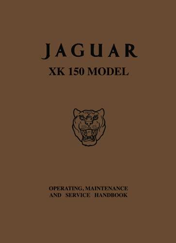 Jaguar XK150 Op/Maint/Srv Handbook (Official Owners' Handbooks) (1855200392) by Brooklands Books Ltd