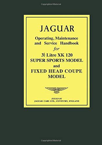 Jaguar XK120 Op/Maint/Srv Handbook (Brookland Books): Brooklands Books Ltd