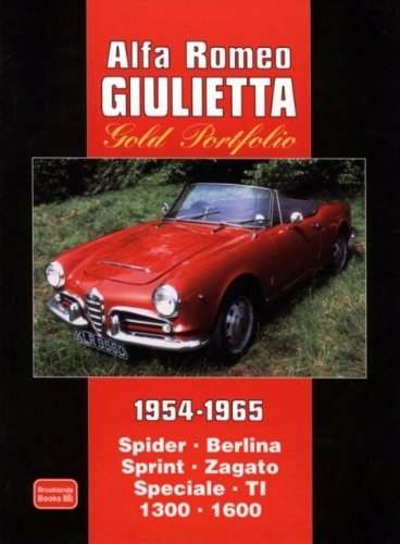 Alfa Romeo Giulietta Gold Portfolio 1954-1965 (Brooklands Books Road Test Series): Spider Berlina ...