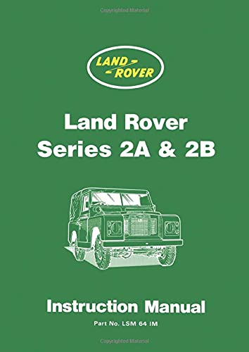 Land Rover Series 2A & 2B Instruction Manual (Official Handbooks) (1855201232) by Brooklands Books Ltd