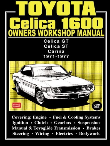 Toyota Celica 1600 Owner's Workshop Manual 1971-1977 (Owners' Workshop Manuals) (185520133X) by Brooklands Books Ltd