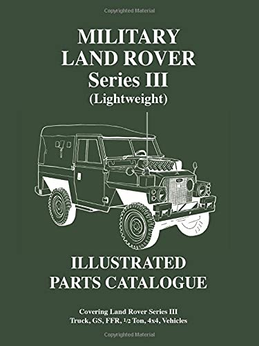 Military Land Rover Series 3 (Lightweight) Illustrated Parts Catalog (Brooklands Military Vehicles Series) (9781855201545) by Brooklands Books Ltd