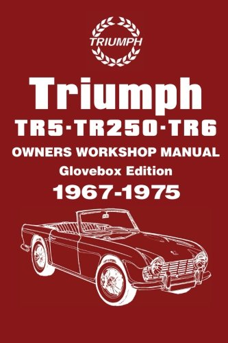 Triumph TR5,TR250,TR6 Owners WSM (Owners' Workshop Manuals) (1855201836) by Brooklands Books Ltd