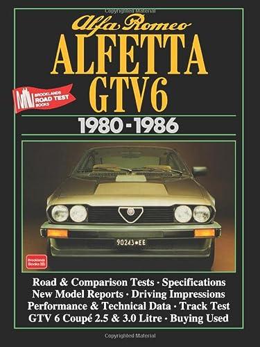 9781855202160: Alfa Romeo Alfetta GTV6 1980-1986 (Brooklands Road Tests)