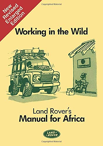 Land Rover: Working in the Wild (Working in the Wild: Manual for Africa): Brooklands Books Ltd