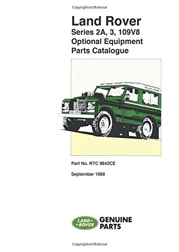 9781855202870: Land Rover Series IIA, III and 109V8 Optional Equipment (Land Rover Parts Catalogue)