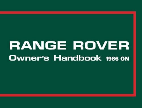 Range Rover Owner's Handbook 1986-1988 (Official Handbooks) (1855202905) by Brooklands Books Ltd