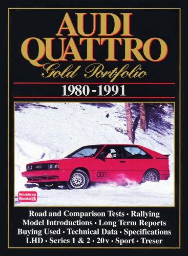 9781855203037: Audi Quattro Gold Portfolio 1980-1991: A Collection of Articles Covering Road and Comparison Tests, Rally Cars and Buying Secondhand. Models: LHD, ... Quattro, 20-V and S2 Quattro (Road Test Audi)