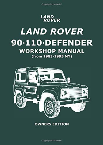9781855203112: Land Rover 90 . 110 . Defender Workshop Manual (from 1983-1995 My) Owners Edition: Owners Manual