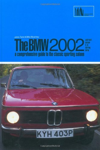 BMW 2002: A Comprehensive Guide to the Classic Sporting Saloon: Clarke, R.M.